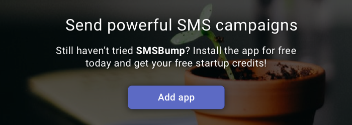 Start with SMS Marketing for Shopify with SMSBump