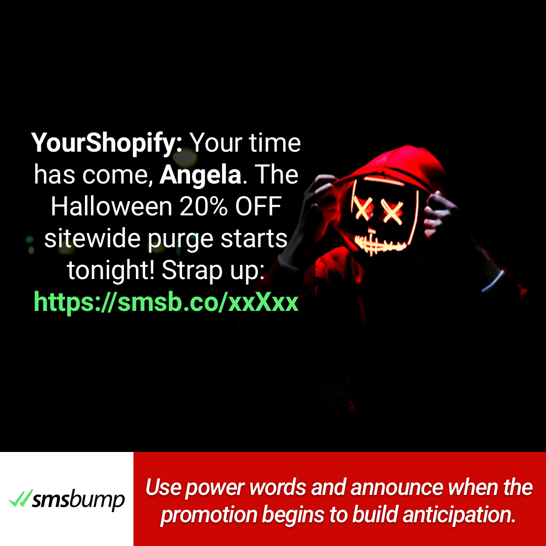 Use power words and announce when the promotion begins to build anticipation.